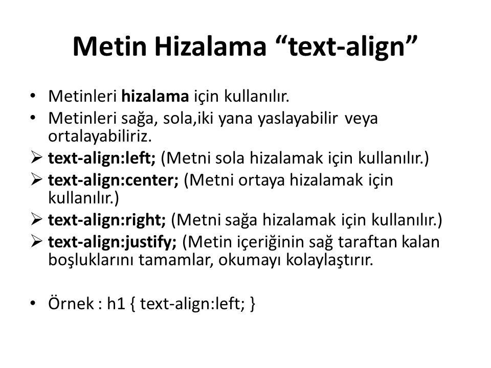 Metin Hizalama text-align