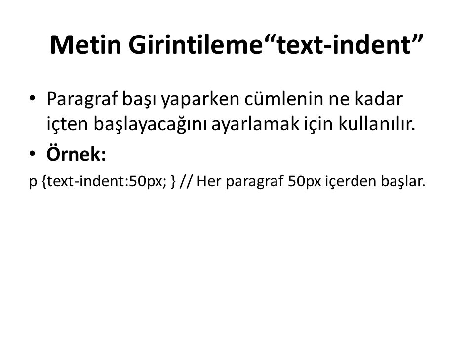 Metin Girintileme text-indent
