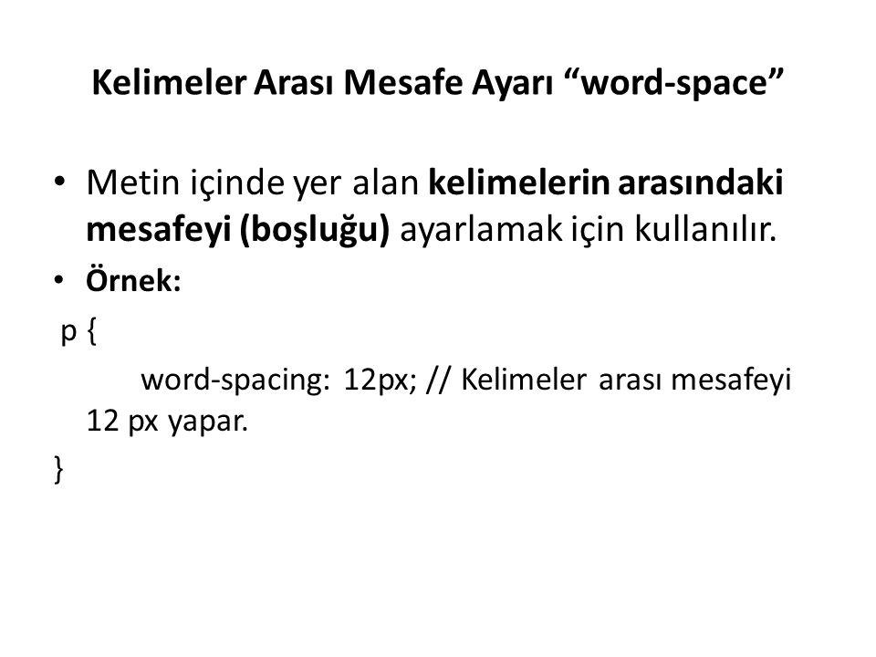 Kelimeler Arası Mesafe Ayarı word-space