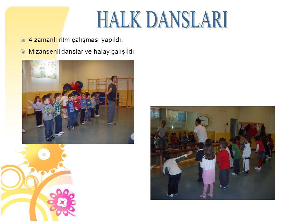 HALK DANSLARI 4 zamanlı ritm çalışması yapıldı.