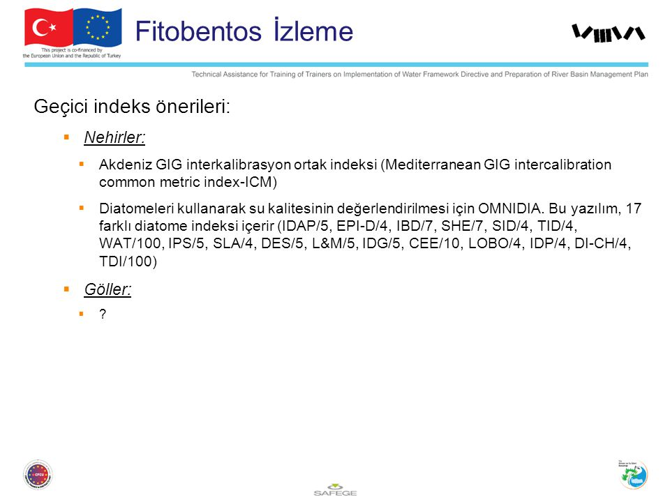 Fitobentos İzleme Geçici indeks önerileri: Nehirler: Göller: