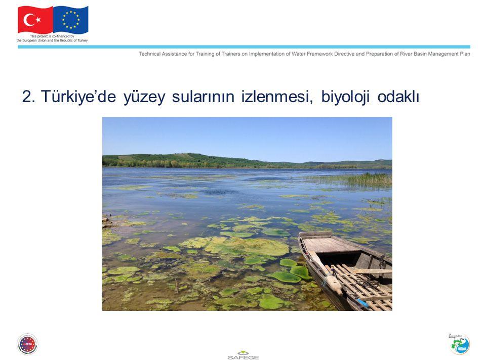 2. Türkiye'de yüzey sularının izlenmesi, biyoloji odaklı