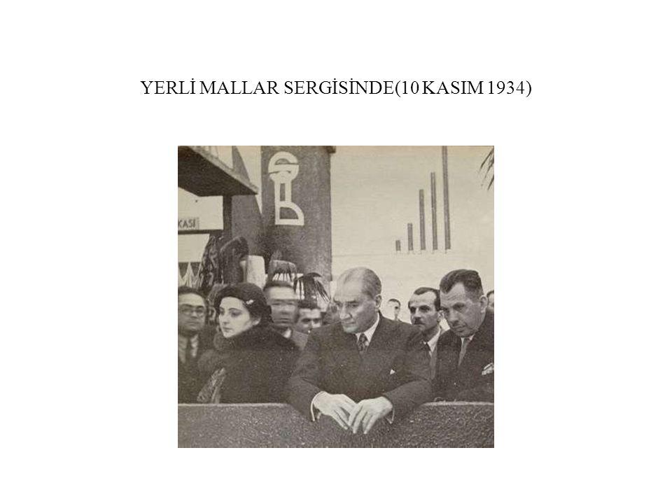 YERLİ MALLAR SERGİSİNDE(10 KASIM 1934)