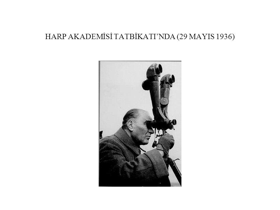 HARP AKADEMİSİ TATBİKATI'NDA (29 MAYIS 1936)