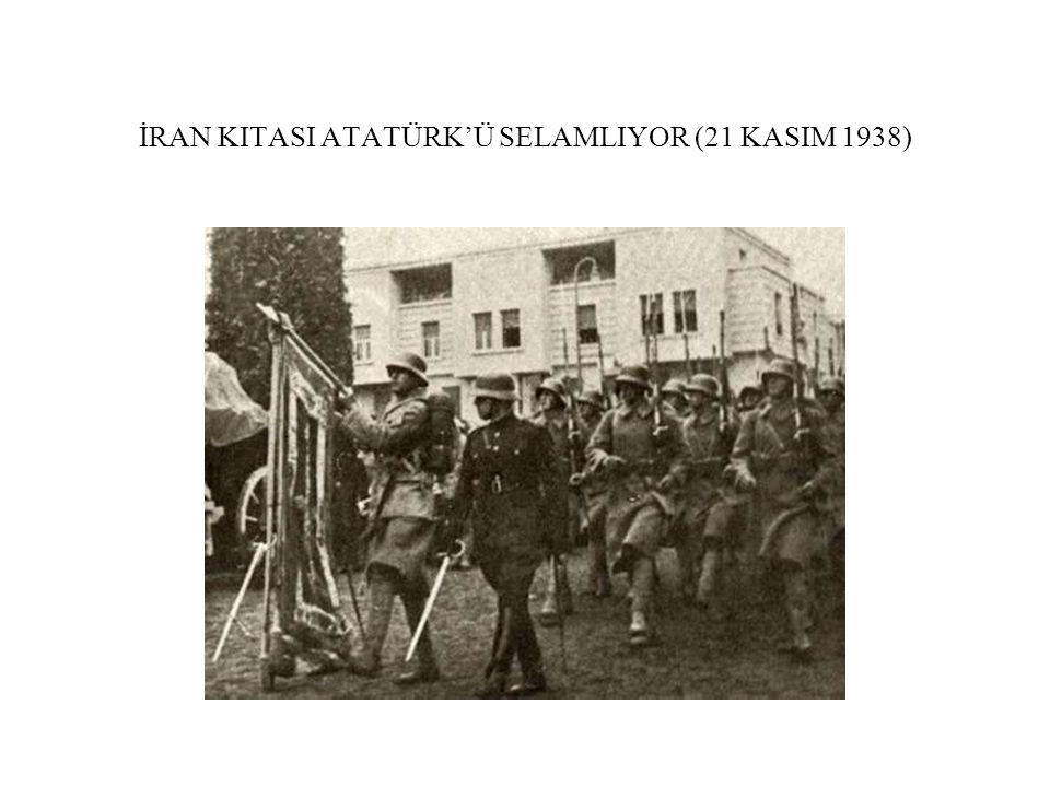 İRAN KITASI ATATÜRK'Ü SELAMLIYOR (21 KASIM 1938)