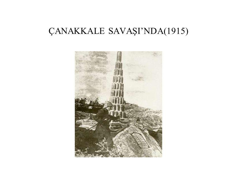 ÇANAKKALE SAVAŞI'NDA(1915)