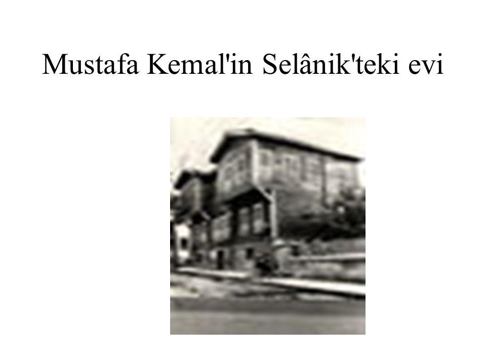Mustafa Kemal in Selânik teki evi