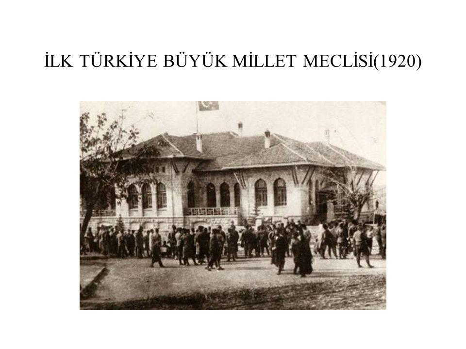 İLK TÜRKİYE BÜYÜK MİLLET MECLİSİ(1920)
