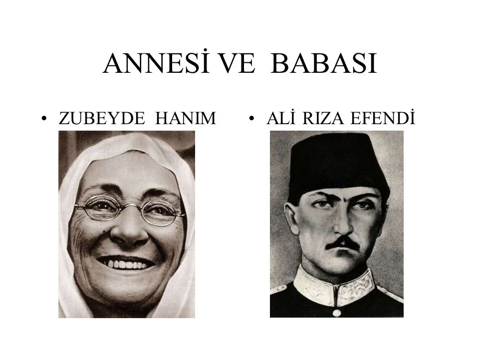 ANNESİ VE BABASI ZUBEYDE HANIM ALİ RIZA EFENDİ