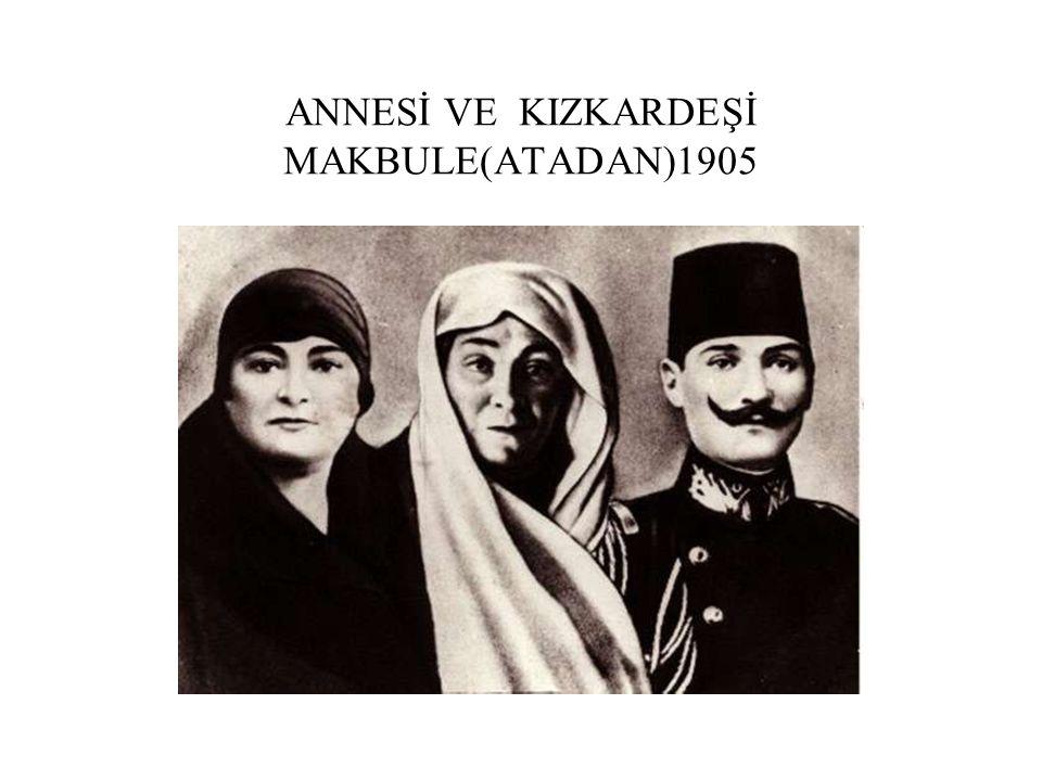 ANNESİ VE KIZKARDEŞİ MAKBULE(ATADAN)1905