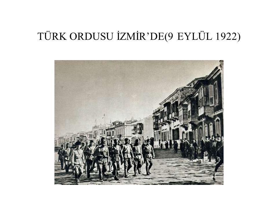 TÜRK ORDUSU İZMİR'DE(9 EYLÜL 1922)