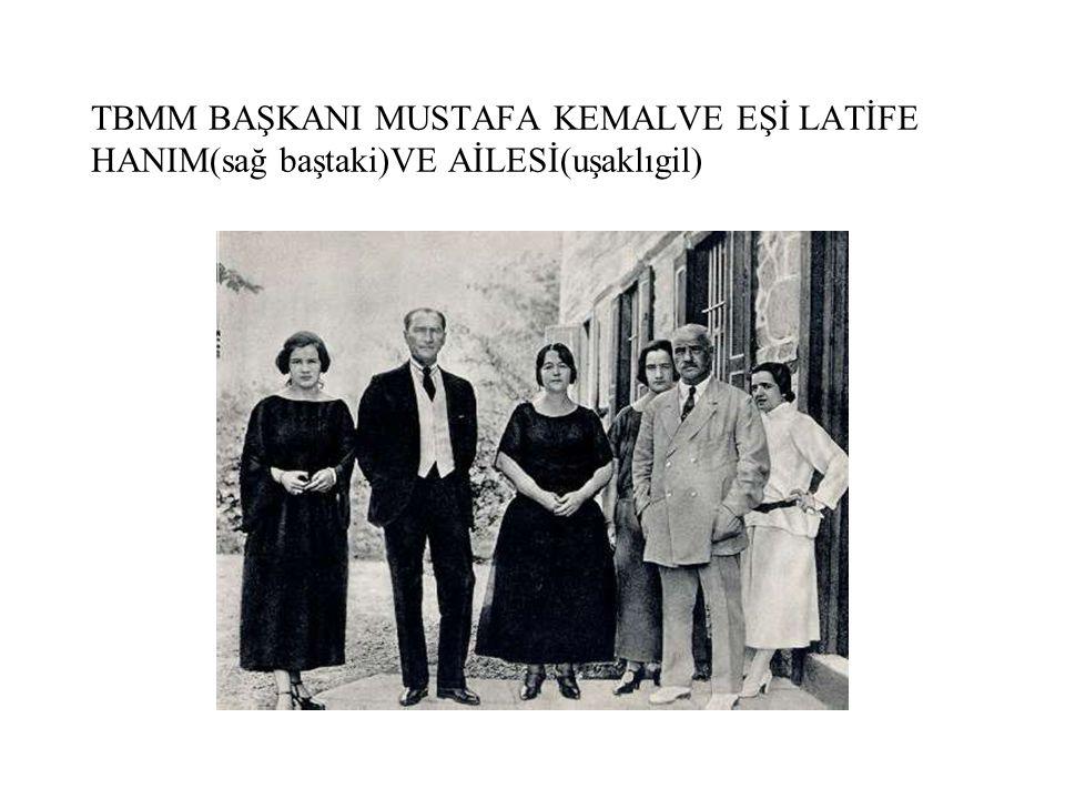 TBMM BAŞKANI MUSTAFA KEMALVE EŞİ LATİFE HANIM(sağ baştaki)VE AİLESİ(uşaklıgil)