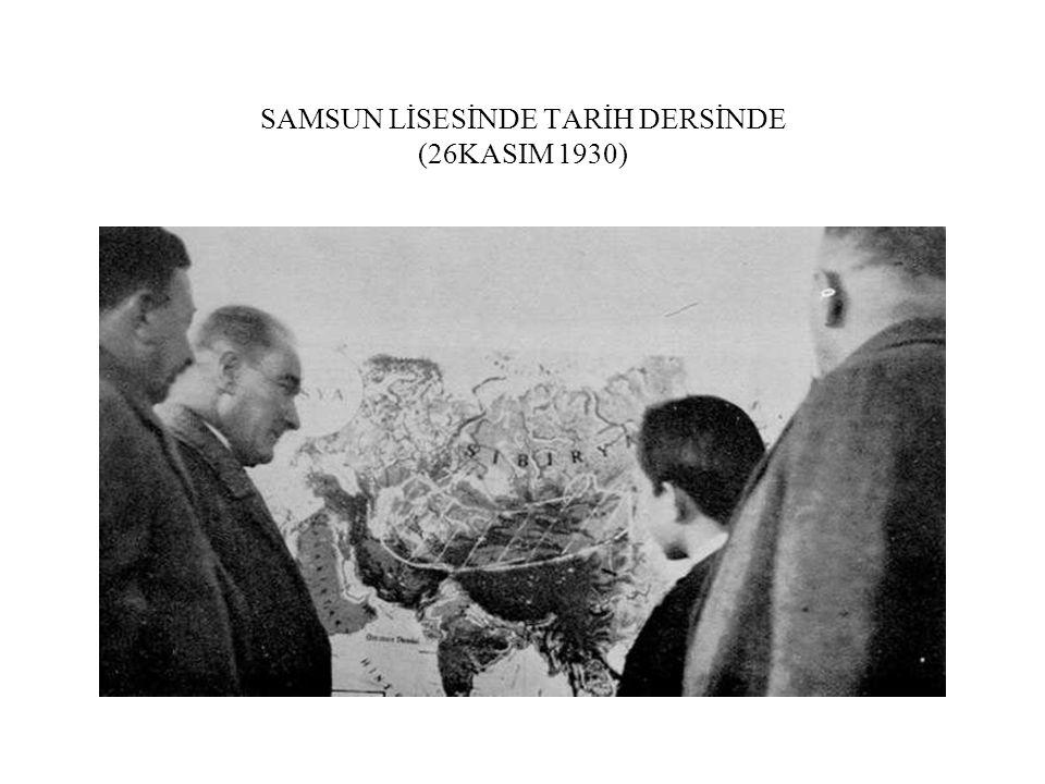 SAMSUN LİSESİNDE TARİH DERSİNDE (26KASIM 1930)
