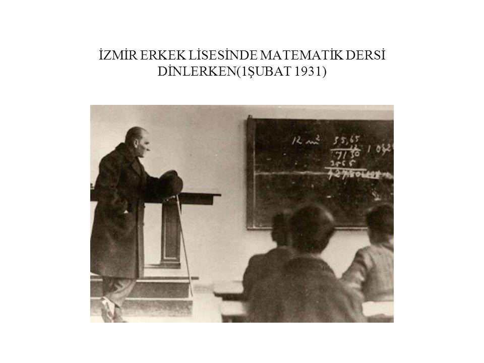 İZMİR ERKEK LİSESİNDE MATEMATİK DERSİ DİNLERKEN(1ŞUBAT 1931)