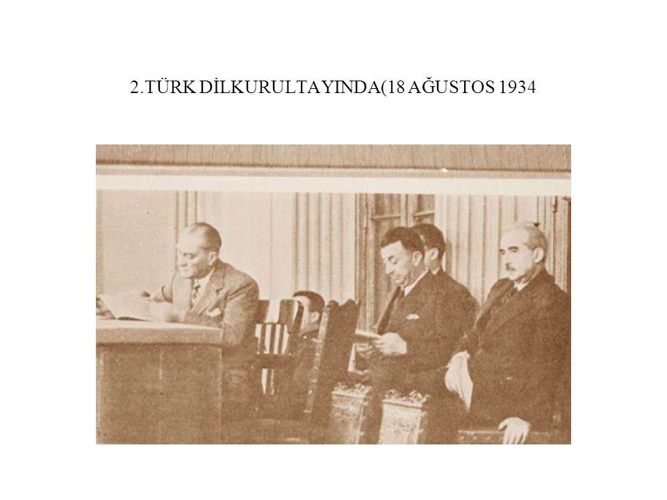 2.TÜRK DİLKURULTAYINDA(18 AĞUSTOS 1934