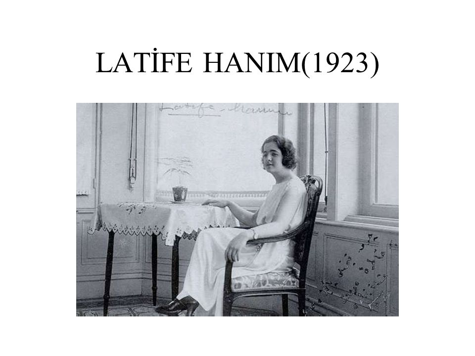LATİFE HANIM(1923)