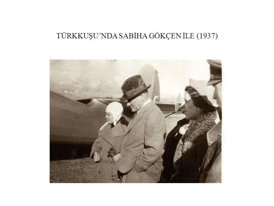 TÜRKKUŞU'NDA SABİHA GÖKÇEN İLE (1937)