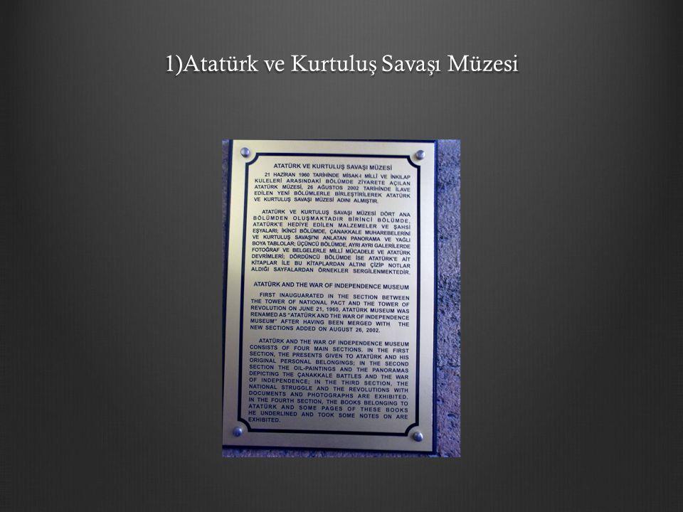 1)Atatürk ve Kurtuluş Savaşı Müzesi