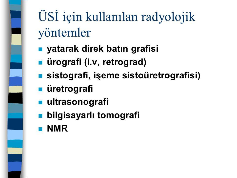 ÜSİ için kullanılan radyolojik yöntemler