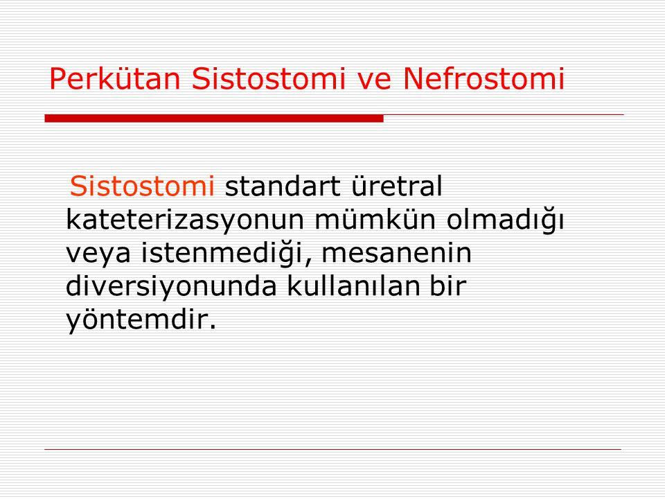 Perkütan Sistostomi ve Nefrostomi