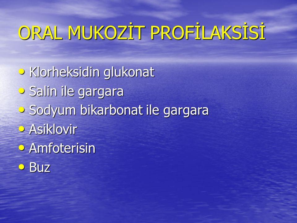ORAL MUKOZİT PROFİLAKSİSİ
