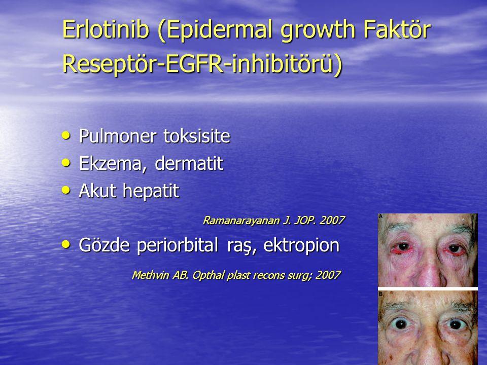 Erlotinib (Epidermal growth Faktör Reseptör-EGFR-inhibitörü)