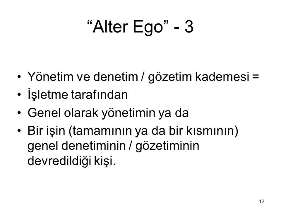Alter Ego - 3 Yönetim ve denetim / gözetim kademesi =