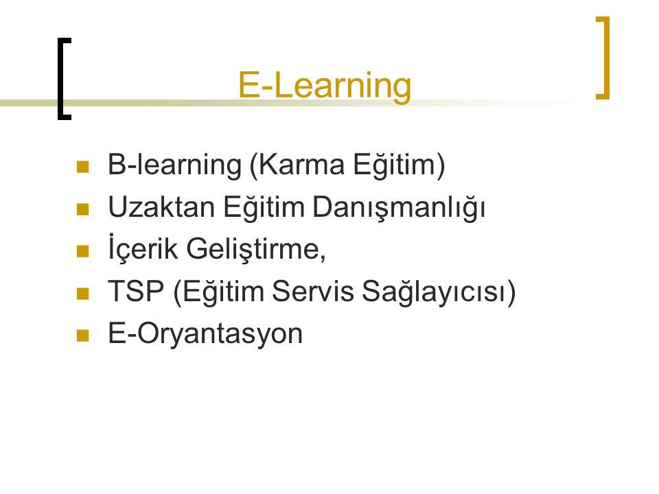E-Learning B-learning (Karma Eğitim) Uzaktan Eğitim Danışmanlığı