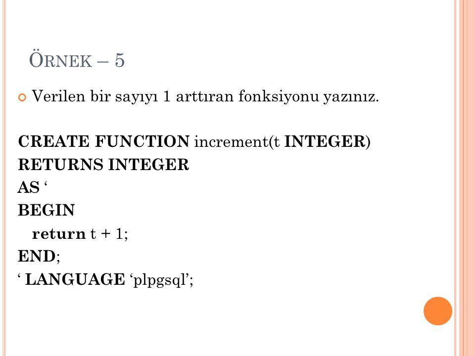 Örnek – 5 Verilen bir sayıyı 1 arttıran fonksiyonu yazınız.