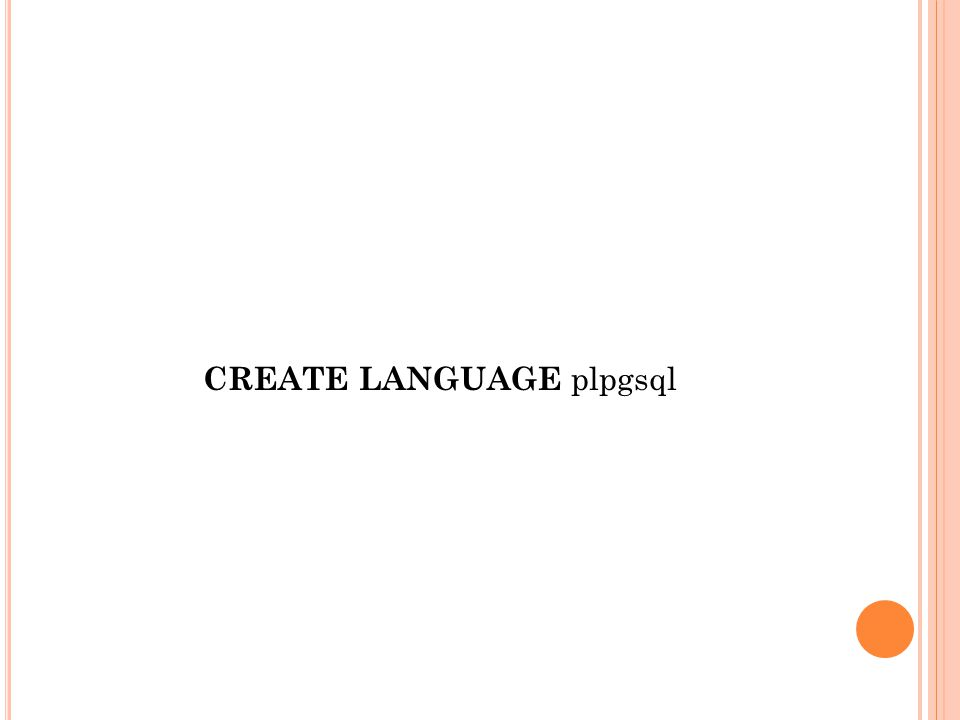 CREATE LANGUAGE plpgsql