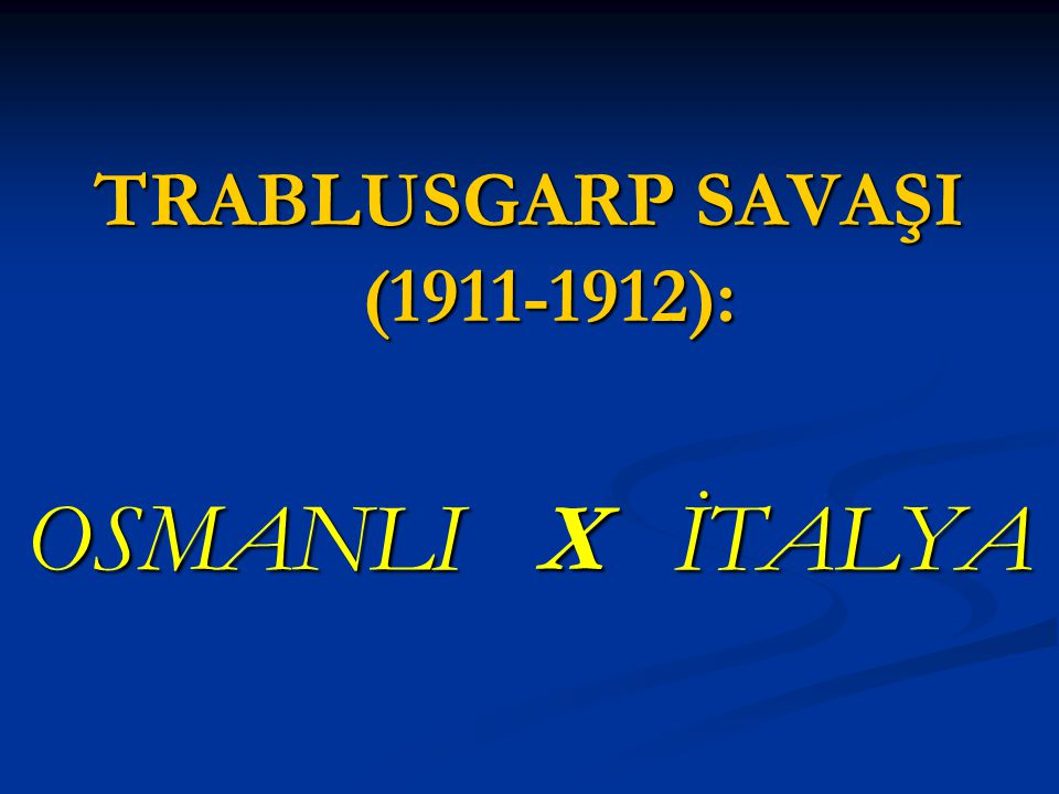 TRABLUSGARP SAVAŞI (1911-1912):