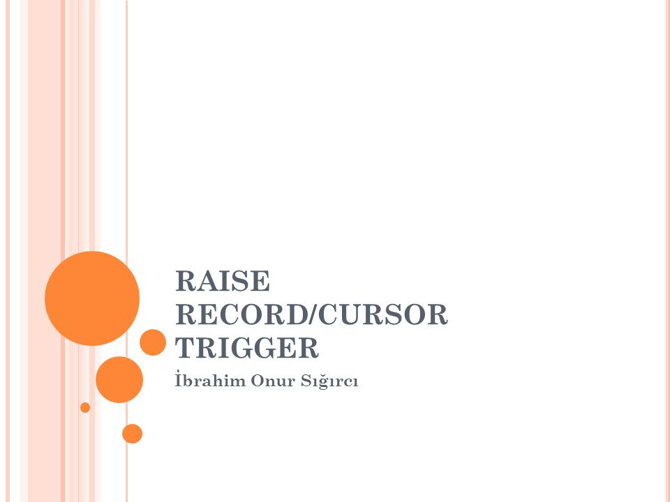 RAISE RECORD/CURSOR TRIGGER