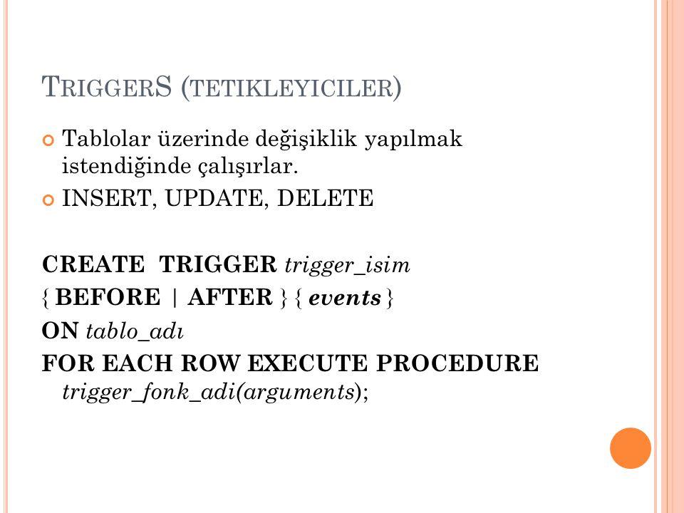 TriggerS (tetikleyiciler)