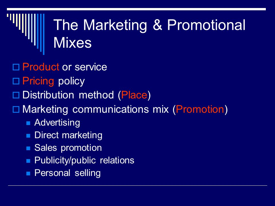 The Marketing & Promotional Mixes
