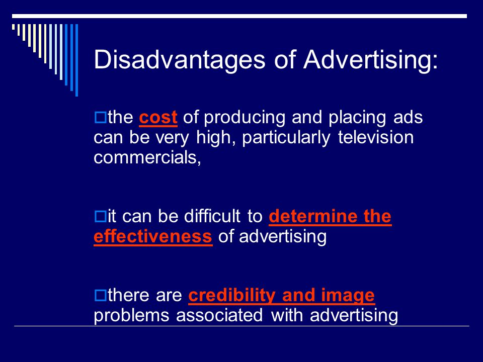Disadvantages of Advertising: