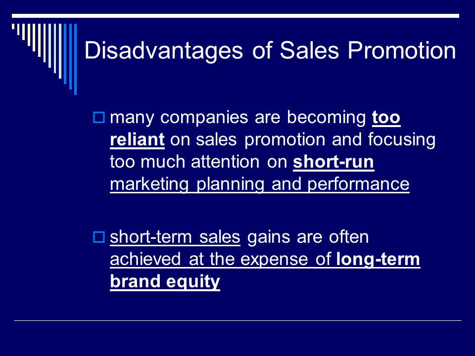 Disadvantages of Sales Promotion