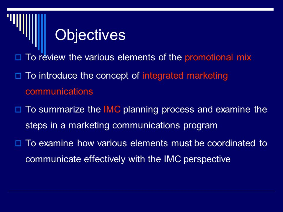 Objectives To review the various elements of the promotional mix