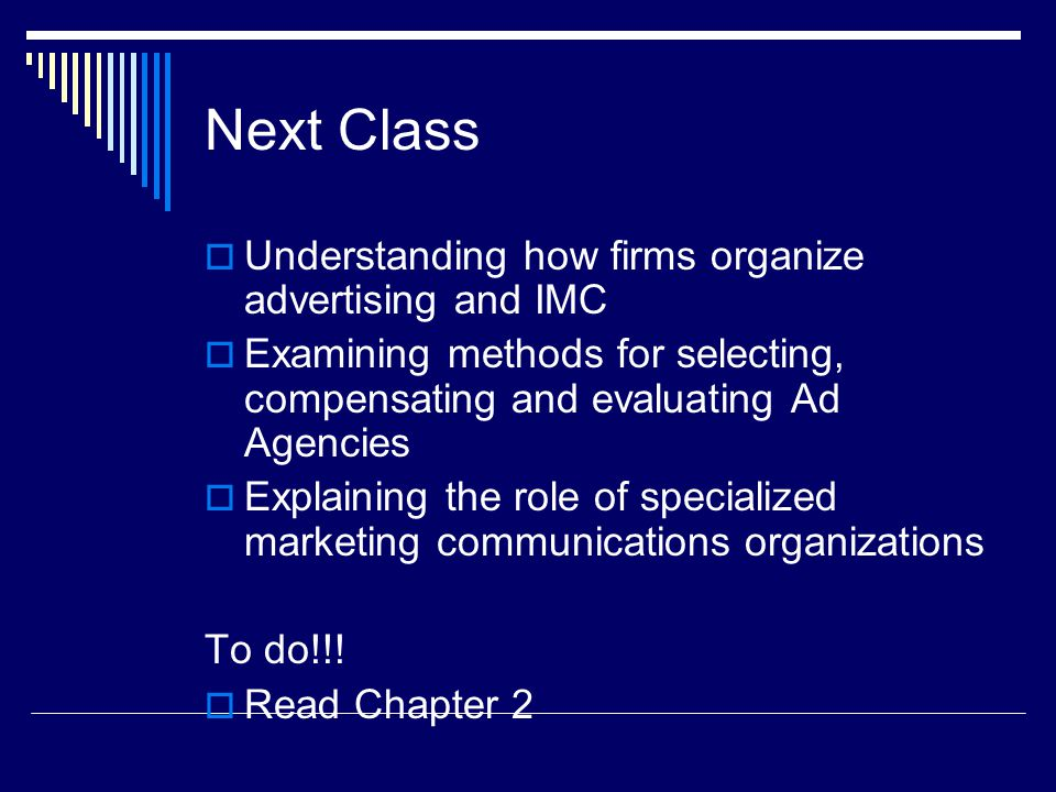 Next Class Understanding how firms organize advertising and IMC
