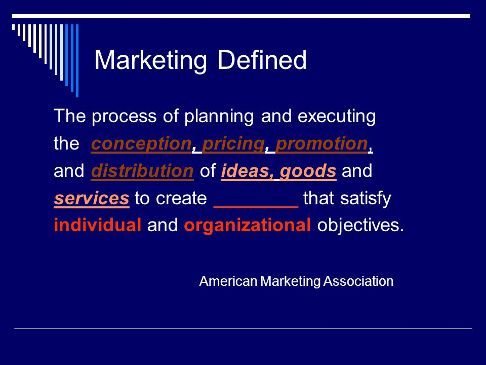 Marketing Defined The process of planning and executing