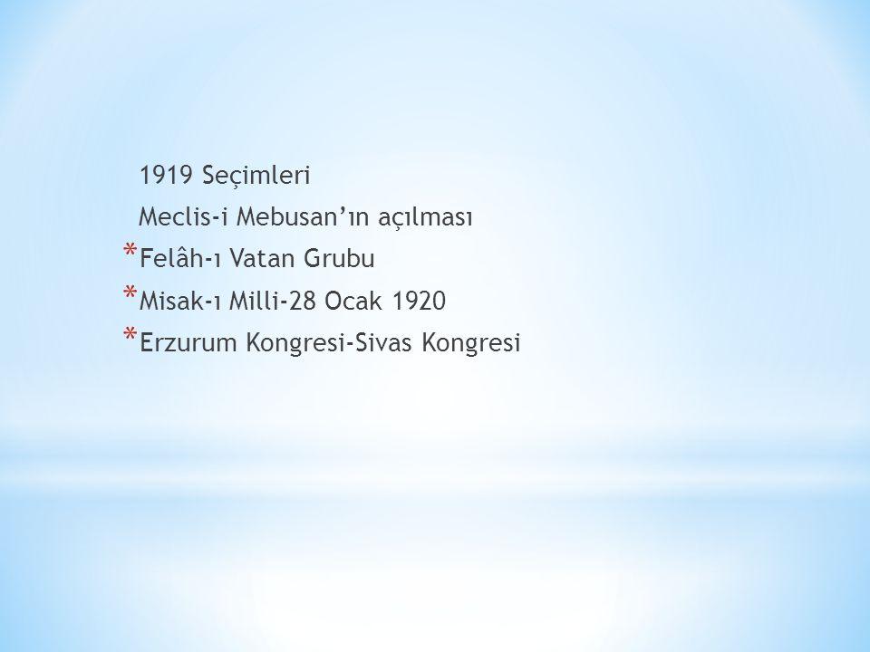 1919 Seçimleri Meclis-i Mebusan'ın açılması. Felâh-ı Vatan Grubu.