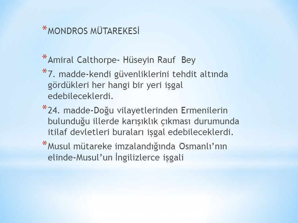 MONDROS MÜTAREKESİ Amiral Calthorpe- Hüseyin Rauf Bey.