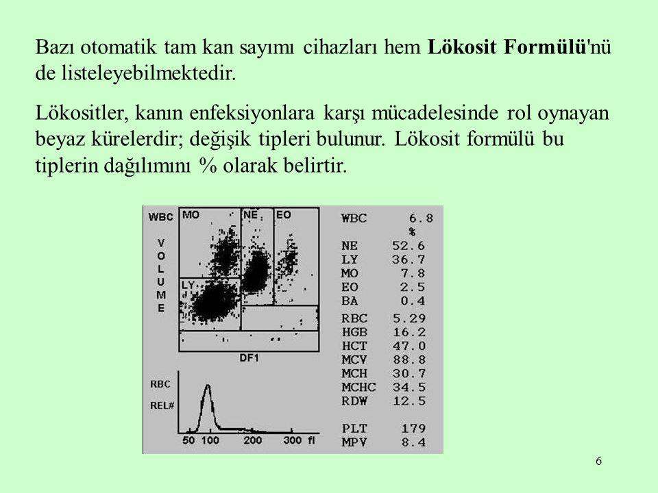 Bazı otomatik tam kan sayımı cihazları hem Lökosit Formülü nü de listeleyebilmektedir.