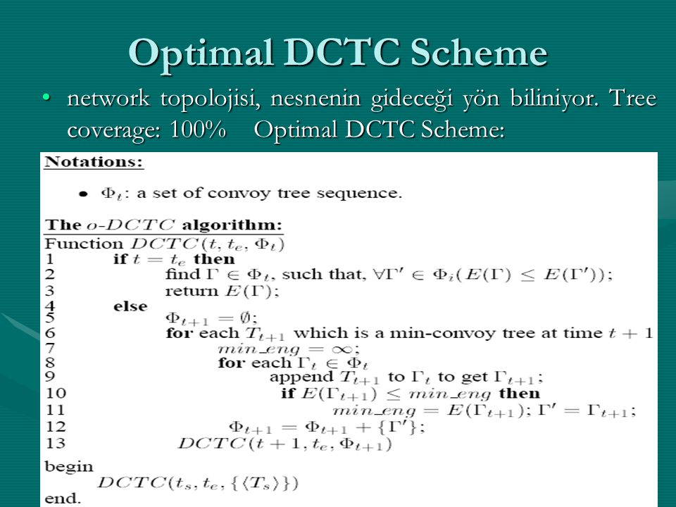 Optimal DCTC Scheme network topolojisi, nesnenin gideceği yön biliniyor.