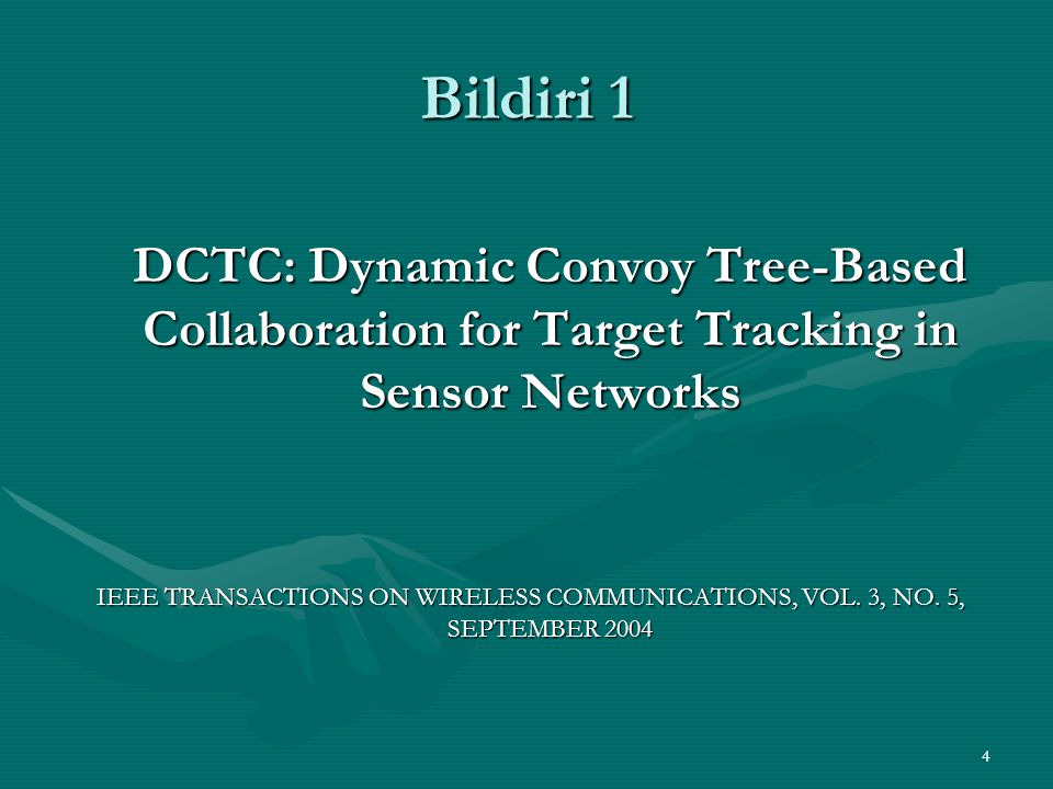 Bildiri 1 DCTC: Dynamic Convoy Tree-Based Collaboration for Target Tracking in Sensor Networks.