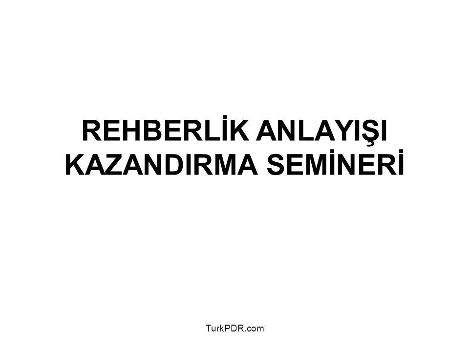 REHBERLİK ANLAYIŞI KAZANDIRMA SEMİNERİ