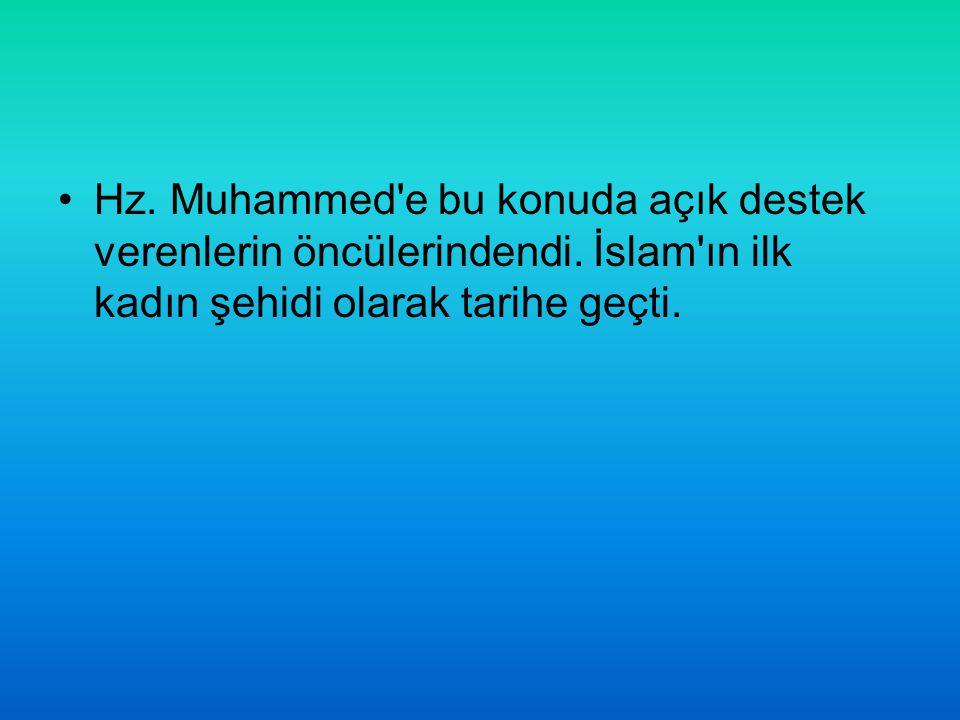Hz. Muhammed e bu konuda açık destek verenlerin öncülerindendi