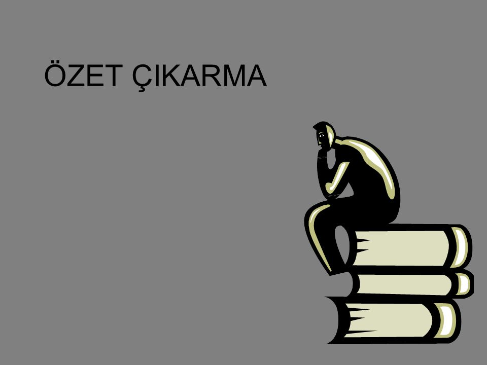 ÖZET ÇIKARMA