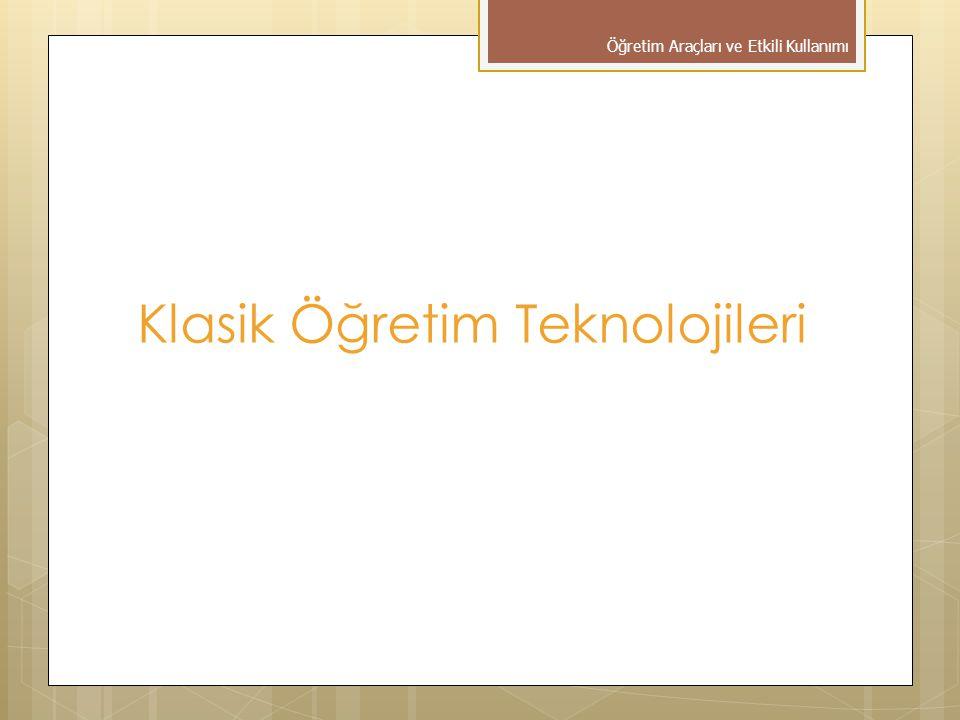 Klasik Öğretim Teknolojileri
