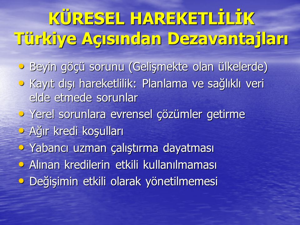 KÜRESEL HAREKETLİLİK Türkiye Açısından Dezavantajları