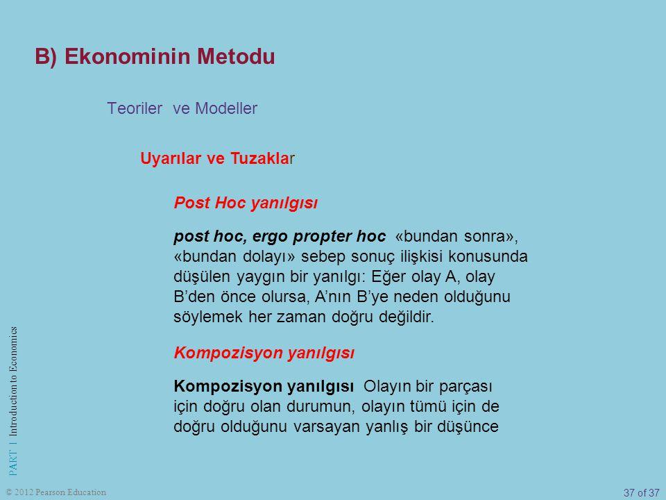 B) Ekonominin Metodu Teoriler ve Modeller Uyarılar ve Tuzaklar